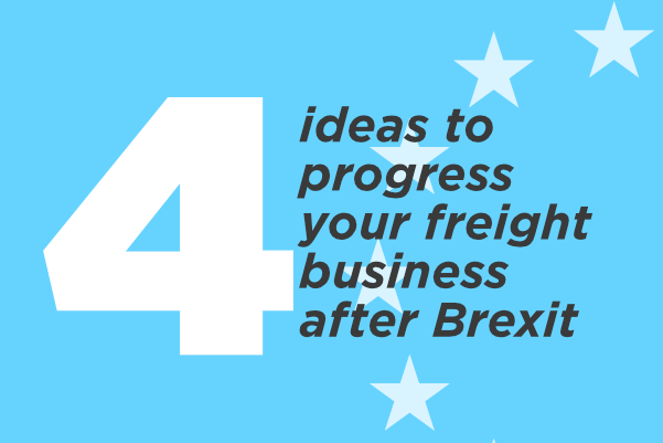 Four ideas to progress your freight business after Brexit
